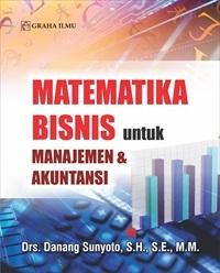Matematika Bisnis untuk Manajemen & Akuntansi
