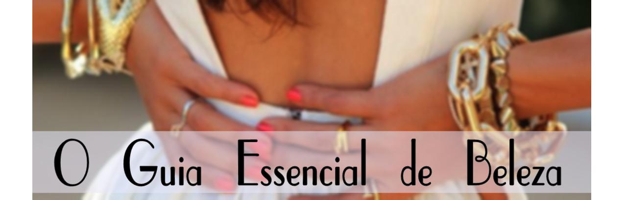 O guia essencial de Beleza