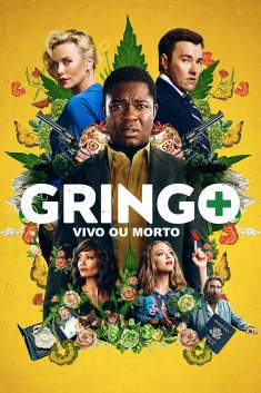 Gringo: Vivo ou Morto Torrent - BluRay 720p/1080p Legendado