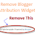 "Remove ""Powered By Blogger"" Attribution Gadget In Blogger"