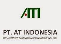 Lowongan Kerja PT AT Indonesia Karawang Februari 2015