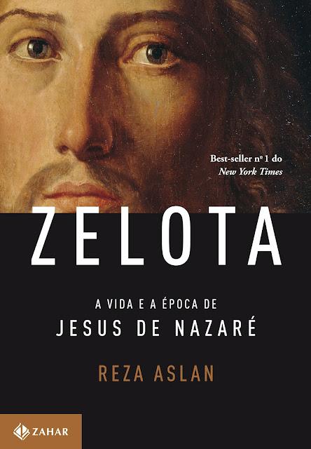 Resenha sobre o polêmico livro Zelota, A vida e a época de Jesus de Nazareno