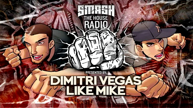 Dimitri Vegas & Like Mike - Smash The House Radio #54