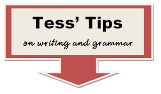 Tess' Tips on Writing and Grammer