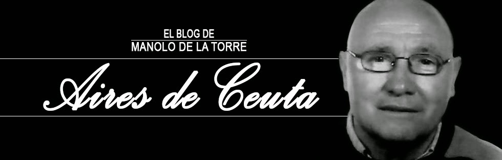 Blog de Manolo de la Torre Aires de Ceuta