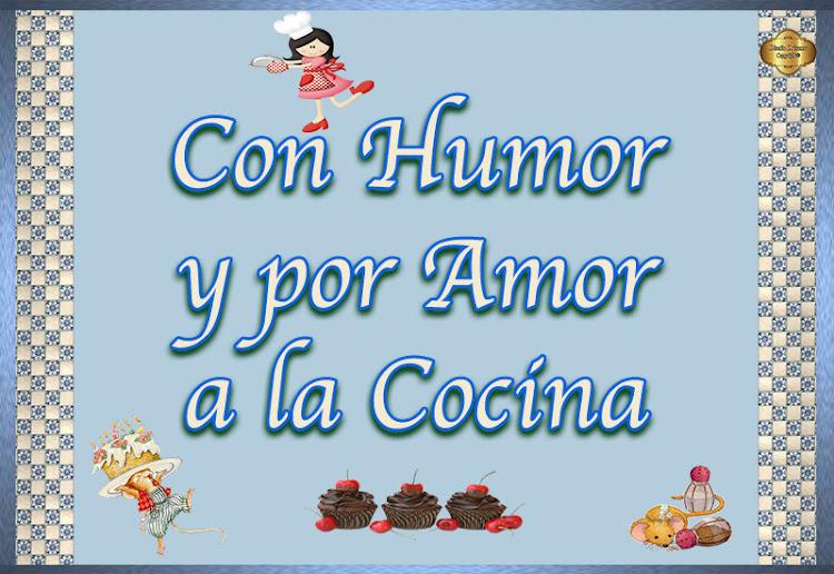Con Humor y por Amor a la Cocina