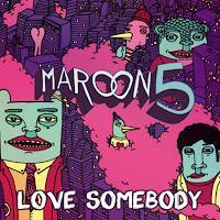 Maroon 5. Love Somebody