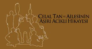 Celal Tan ve Ailesinin Asiri Acikli Hikayesi