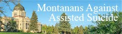 Montanans Against Assisted Suicide and For Living With Dignity