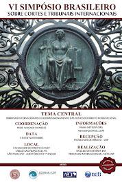 VI Simpósio Brasileiro sobre Cortes e Tribunais Internacionais.