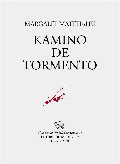 "Masrgalith Matitiahu, ""Kamino de tormento"", Col. Kuadrinos Sefardíes, Ed. El Toro de Barro, Tarancón de Cuenca 2000."