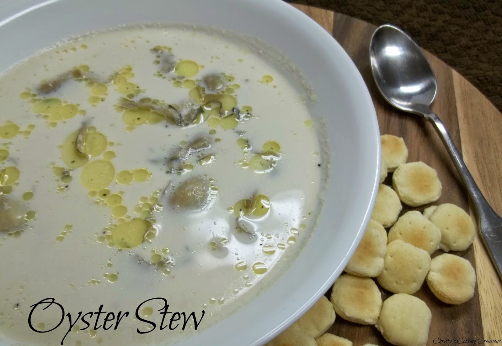 Christy's Cooking Creations: Oyster Stew