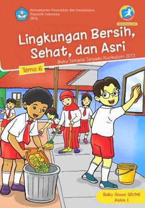 http://bse.mahoni.com/data/2013/kelas_1sd/siswa/Kelas_01_SD_Tematik_6_Lingkungan_Bersih_Sehat_dan_Asri_Siswa.pdf