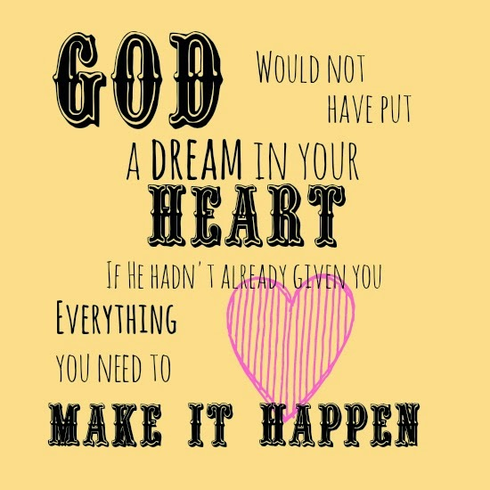 make your dreams happen; God; religious quotes; Christian quotes; Christian blogs