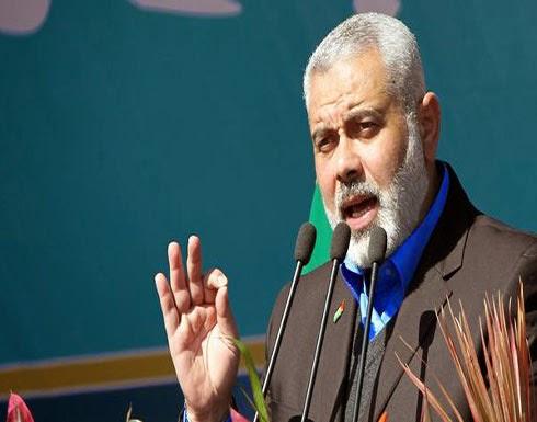 هنية: حماس يشرفها تصدرها مشهد المواجهة والدفاع عن غزة