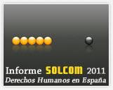 Informe Solcom 2011: Los derechos Humanos en España: