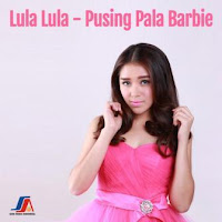 Lula Lula - Pusing Pala Barbie