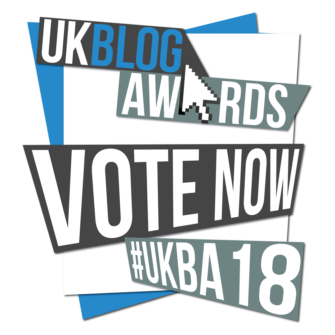 Please vote for me in the UK Blog Awards 2018