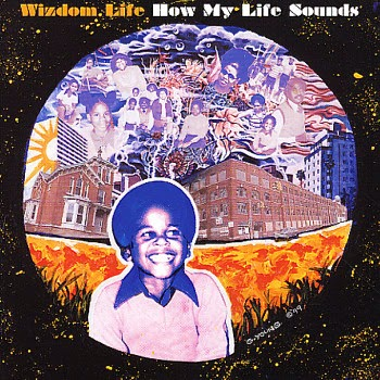 Wizdom Life - How My Life Sounds