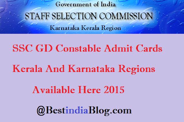 SSC Constable GD for Kerala Karnataka Region Admit Cards 2015