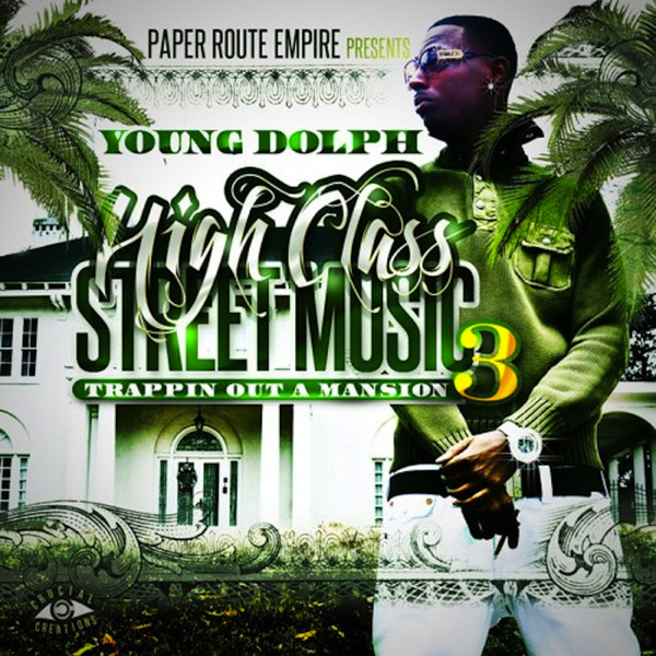 Young Dolph - High Class Street Music 3 - Trappin' out a Mansion  Cover