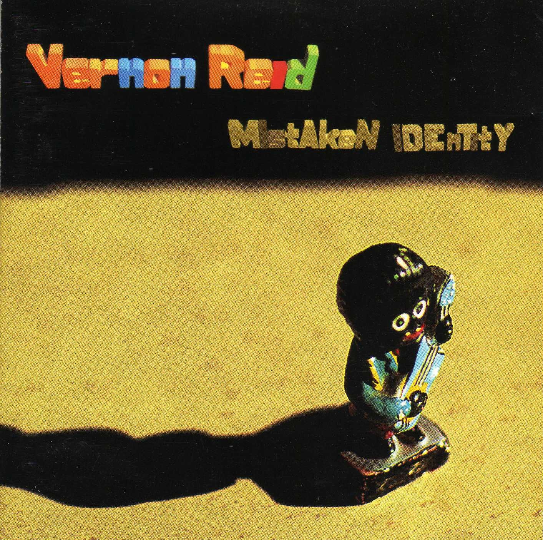 new music view vernon reid mistaken identity vernon reid mistaken identity