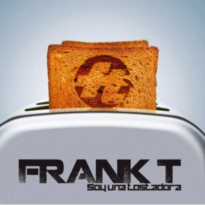 Frank T - Soy Una Tostadora [2010]