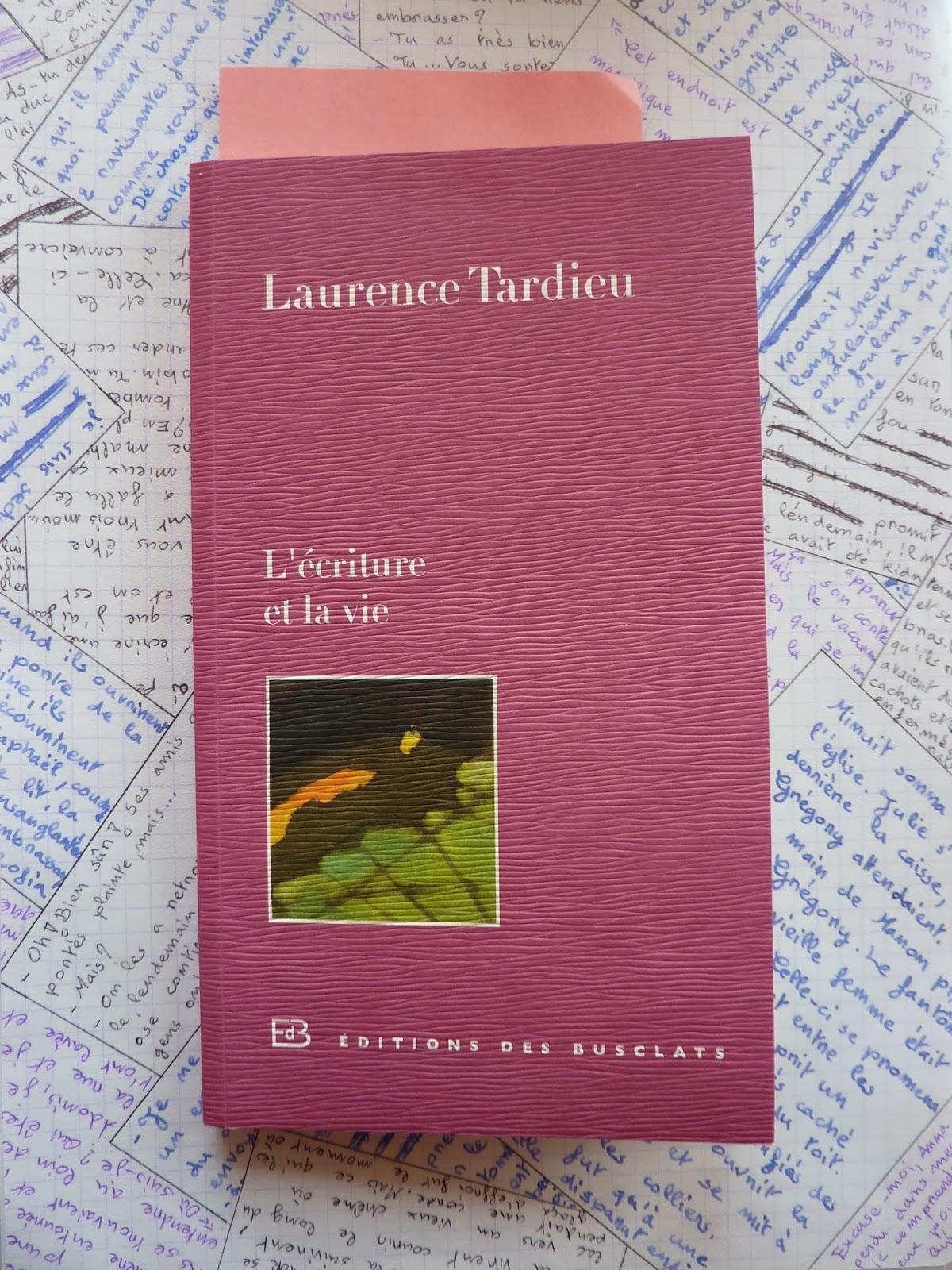 L'écriture et la vie - Laurence Tardieu