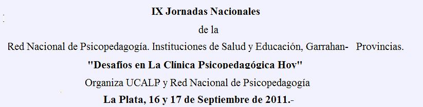 IX Jornadas Nacionales de la Red Psicopedagogia Garrahan Provincias