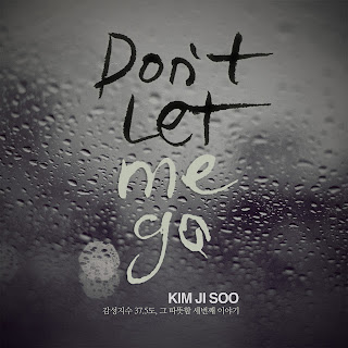 Kim Ji Soo (김지수) - Don`t Let Me Go