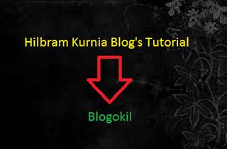 Hilbram Kurnia Blog's Tutorial > Blogokil