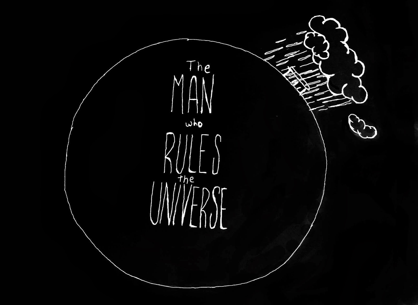 The Man who Rules the Universe