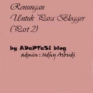 Renungan Untuk Para Blogger (Part 2)