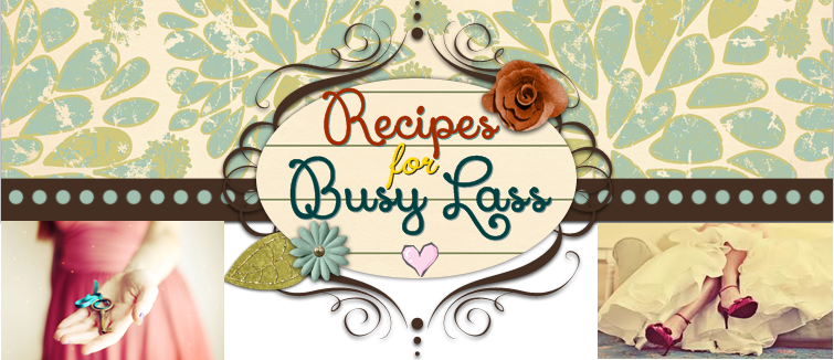 Recipes for Busy Lass