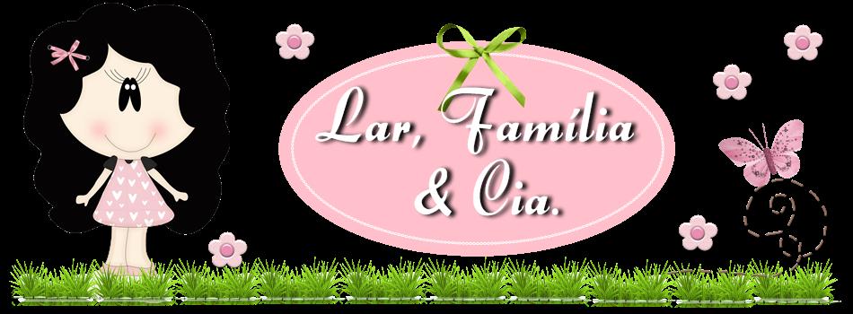 Lar, Família & Cia