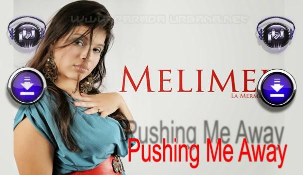 DESCARGAR - MelyMel - Pushing Me Away