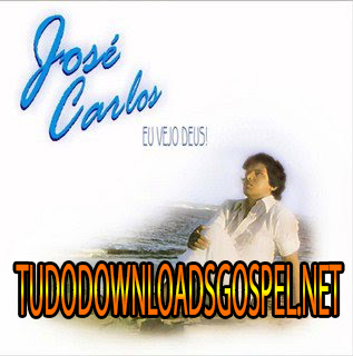 Download - CD - José Carlos - Eu Vejo Deus!