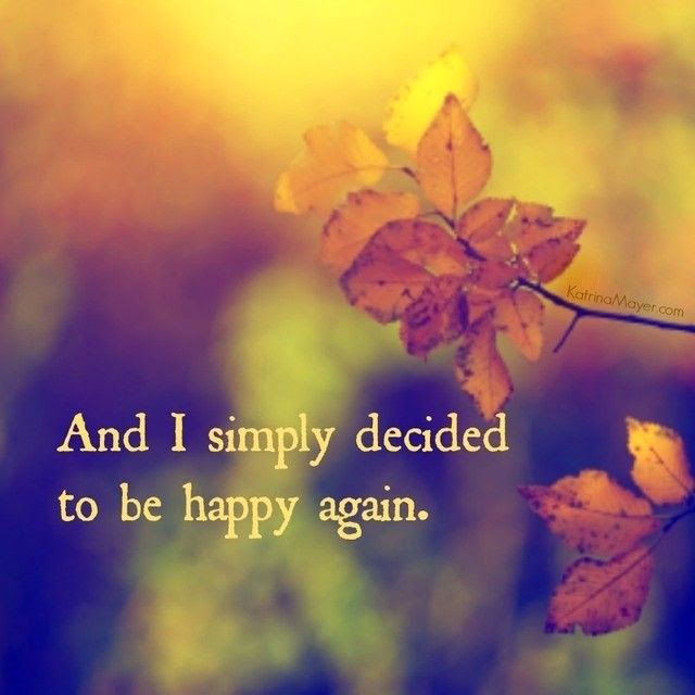 """And I simply decided to be happy again."" ~ Unknown; Picture of a tree branch with yellow leaves. KatrinaMayer.com"