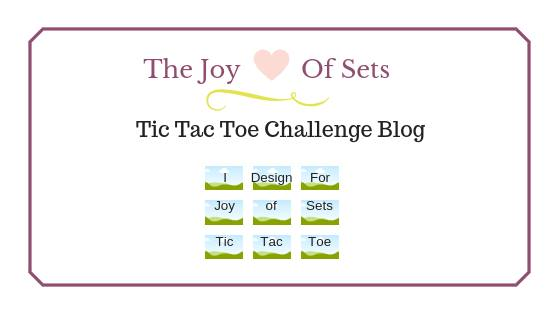 I design for Joy of Sets Tic Tac Toe Challenge Blog