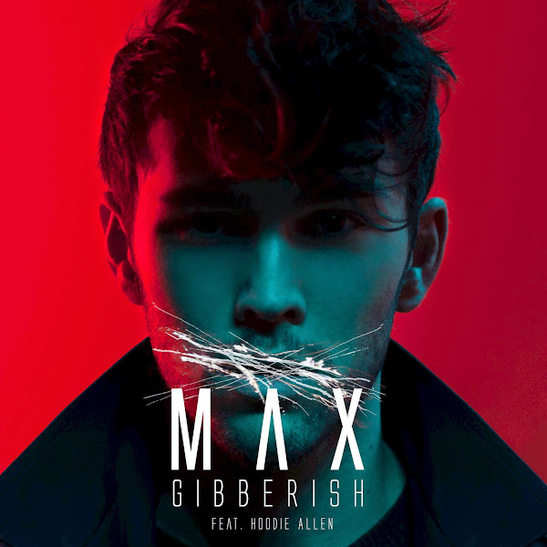 MAX - Gibberish (feat. Hoodie Allen) - Single Cover