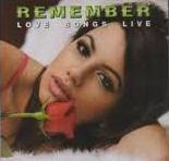 Remember Love Songs Live