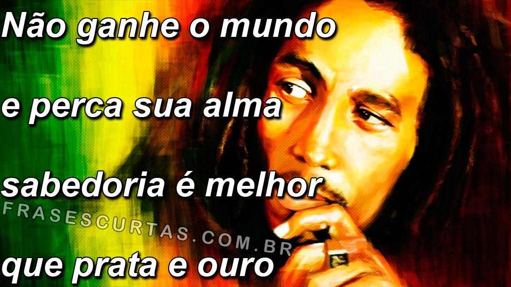 Mensagens De Amor E Reflexão Frases E Imagens De Bob Marley