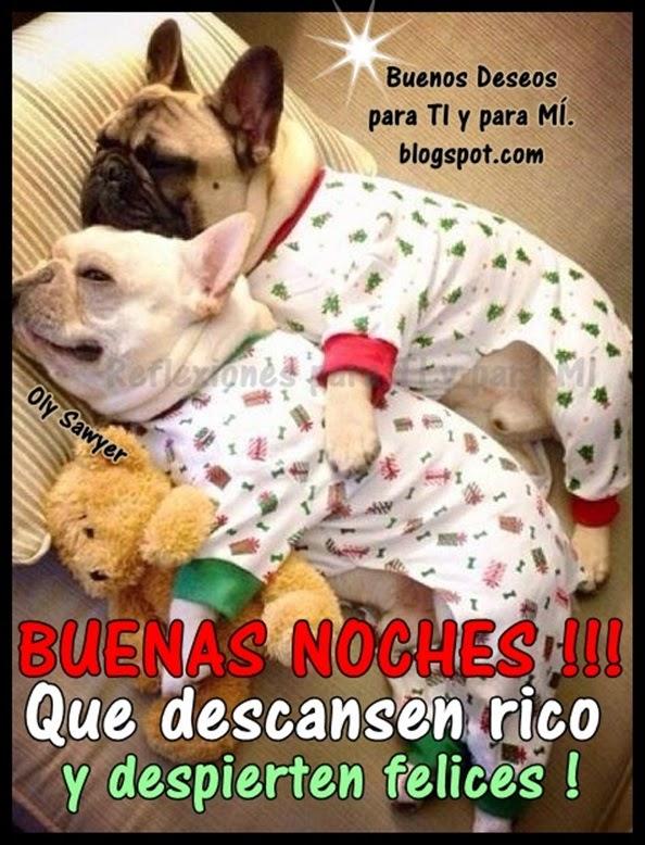 Que descansen rico y  despierten felices! BUENAS NOCHES !!!