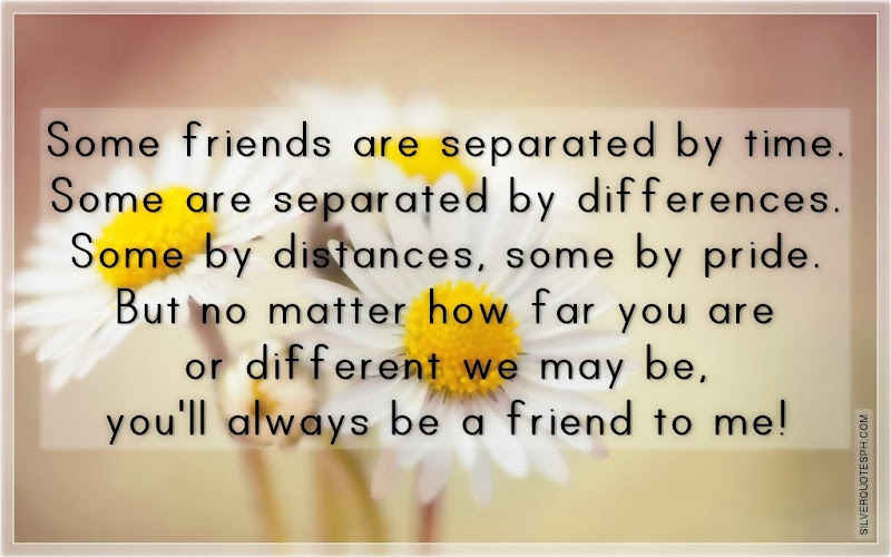 Some Friends Are Separated By Time, Picture Quotes, Love Quotes, Sad Quotes, Sweet Quotes, Birthday Quotes, Friendship Quotes, Inspirational Quotes, Tagalog Quotes