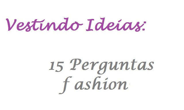 TAG em vídeo: 15 perguntas fashion
