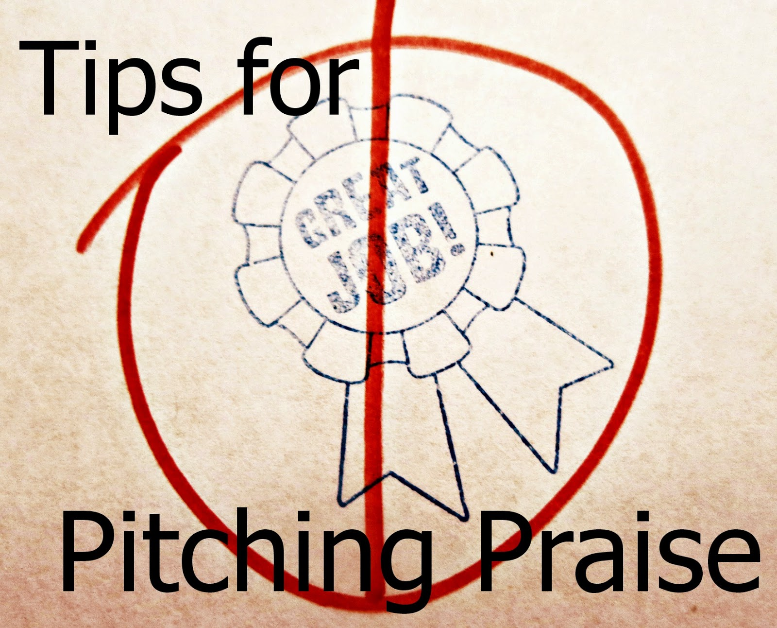Tips for Pitching Praise