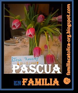 Muchas ideas para celebrar el Tiempo Pascual en familia