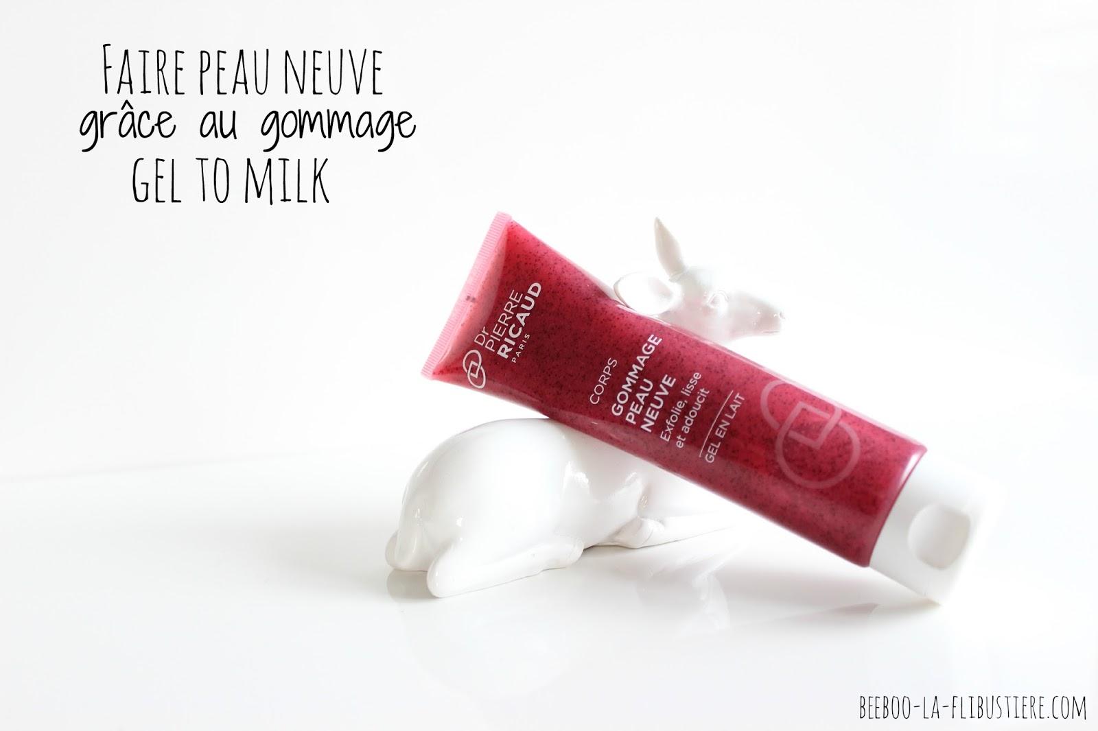 gommage peau neuve gel to milk dr pierre ricaud