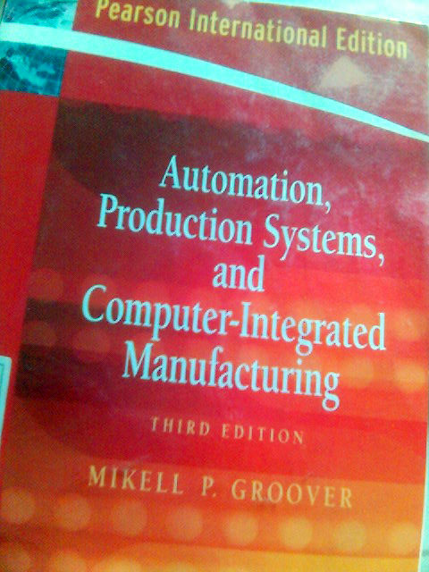 automation production systems and computer integrated manufacturing Automation, production systems, and computer-integrated manufacturing: mikell p groover: amazoncommx: libros.