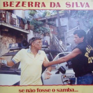 Bezerra da Silva - Se N�o Fosse o Samba